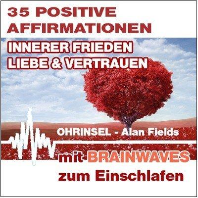 CD BRAINWAVES: Affirmationen für inneren Frieden, Liebe, Vertrauen [Zum Einschlafen]