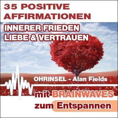 CD BRAINWAVES: Affirmationen für inneren Frieden, Liebe, Vertrauen [zum Entspannen]