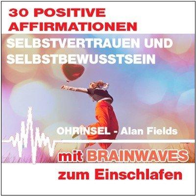 CD BRAINWAVES:  Affirmationen für Selbstvertrauen und Selbstbewusstsein [Zum Einschlafen]