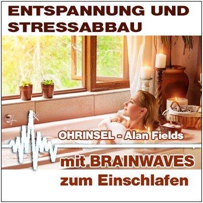 CD BRAINWAVES:  Entspannung, Stressabbau - Geführte Meditation [Zum Einschlafen]