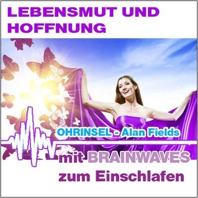 """CD BRAINWAVES: Geführte Meditation - Lebensmut, Hoffnung - """"Antidepressivum"""" [Zum Einschlafen]"""