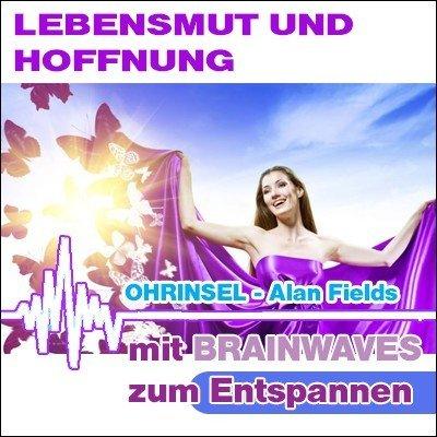 """CD BRAINWAVES: Geführte Meditation - Lebensmut, Hoffnung - """"Antidepressivum"""" [Zum Entspannen]"""