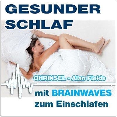 CD BRAINWAVES: Gesunder Schlaf - Geführte Meditation