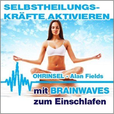 CD BRAINWAVES:  Gesundheit, Selbstheilungskräfte aktivieren - Geführte Meditation [Zum Einschlafen]