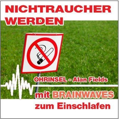 CD BRAINWAVES:  Nichtraucher werden - Geführte Meditation / Hypnose [Zum Einschlafen]