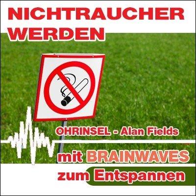 CD BRAINWAVES:  Nichtraucher werden - Geführte Meditation / Hypnose [Zum Entspannen]