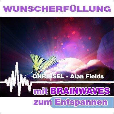 CD BRAINWAVES:  Wunscherfüllung / Wunschverstärker - Geführte Meditation [Zum Entspannen]