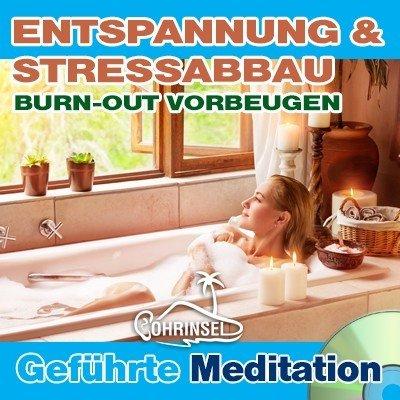 CD Entspannung, Stressabbau - Geführte Meditation -