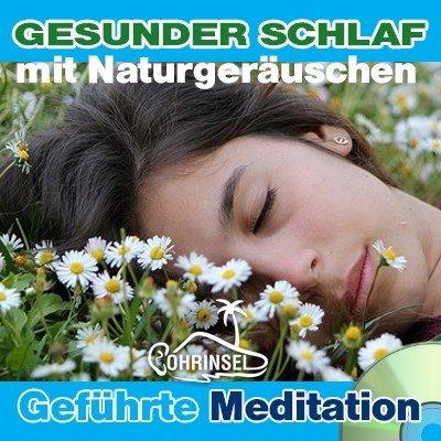 CD Gesunder Schlaf - Geführte Meditation mit Naturgeräuschen