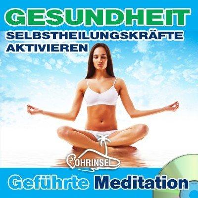 CD Gesundheit, Selbstheilungskräfte aktivieren - Geführte Meditation