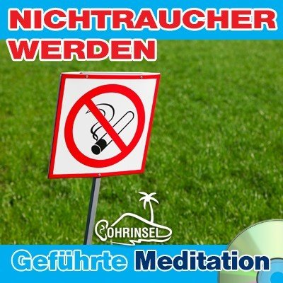 CD Nichtraucher werden - Geführte Meditation / Hypnose