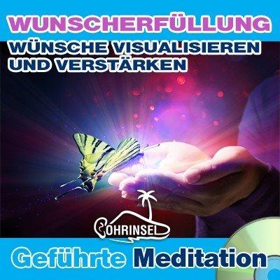 CD Wunscherfüllung / Wunschverstärker - Geführte Meditation
