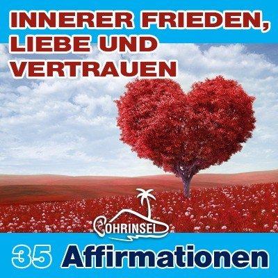 MP3 Affirmationen für inneren Frieden, Liebe, Vertrauen