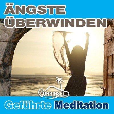 MP3 Ängste überwinden - Geführte Meditation