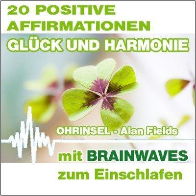 MP3 BRAINWAVES: Affirmationen für Glück und Harmonie [Zum Einschlafen]