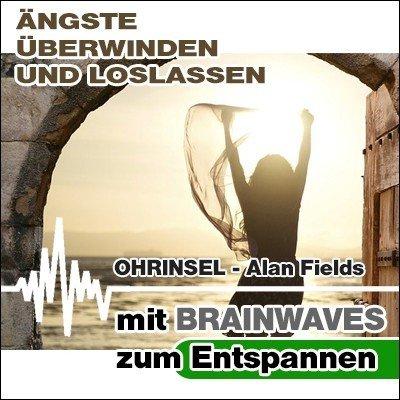 MP3 BRAINWAVES: Ängste überwinden - Geführte Meditation [Zum Entspannen]