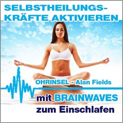 MP3 BRAINWAVES:  Gesundheit, Selbstheilungskräfte aktivieren - Geführte Meditation [Zum Einschlafen]