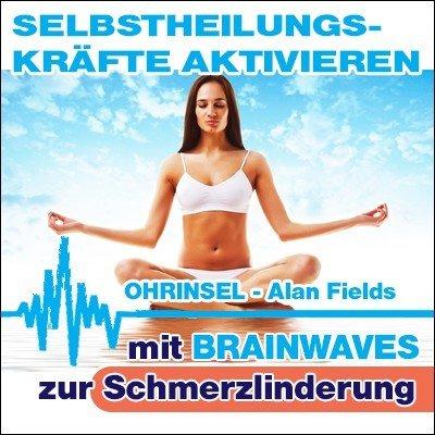 MP3 BRAINWAVES:  Gesundheit, Selbstheilungskräfte aktivieren - Geführte Meditation [Zur Schmerzlinderung]