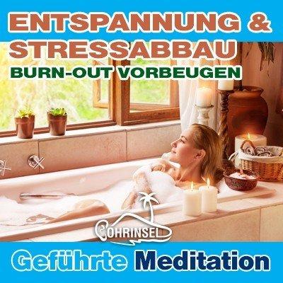 MP3 Entspannung, Stressabbau - Geführte Meditation