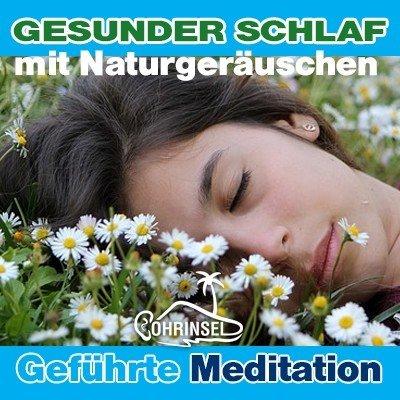 MP3 Gesunder Schlaf - Geführte Meditation mit Naturgeräuschen