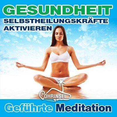 MP3 Gesundheit, Selbstheilungskräfte aktivieren - Geführte Meditation