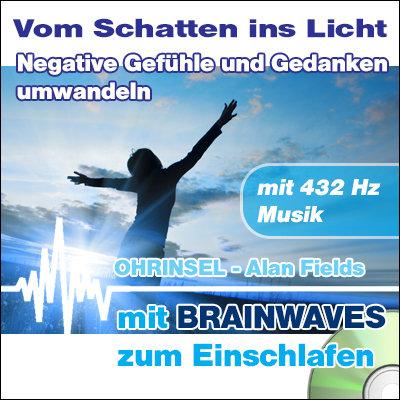 CD BRAINWAVES Negative Gefühle und Gedanken umwandeln  [Zum Einschlafen]