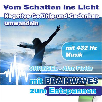 CD BRAINWAVES Negative Gefühle und Gedanken umwandeln  [Zum Entspannen]
