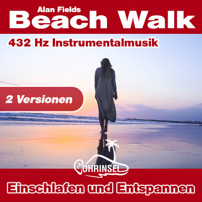 MP3 432 Hz Musik - Beach Walk (2 Versionen)