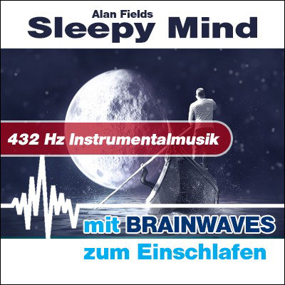 CD BRAINWAVES: 432 Hz Musik - Sleepy Mind [zum Einschlafen]
