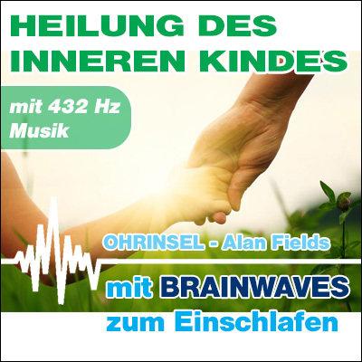 MP3 BRAINWAVES Heilung des inneren Kindes [Zum Einschlafen]