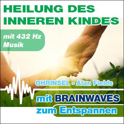 MP3 BRAINWAVES Heilung des inneren Kindes  [Zum Entspannen]
