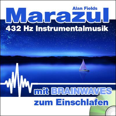 CD BRAINWAVES: 432 Hz Musik - Marazul [zum Einschlafen]