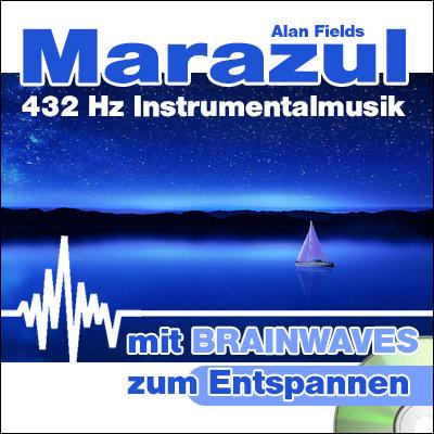 CD BRAINWAVES: 432 Hz Musik - Marazul  [Zum Entspannen]
