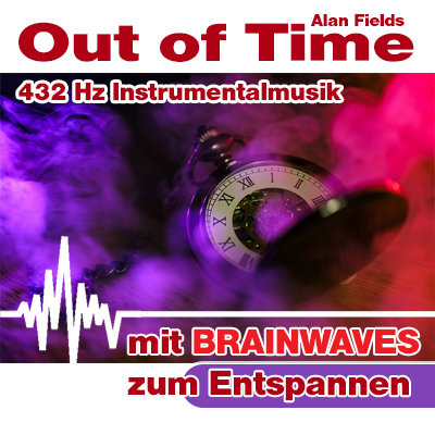 CD BRAINWAVES: 432 Hz Musik - Out of Time  [Zum Entspannen]