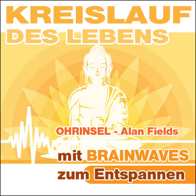 MP3 BRAINWAVES Kreislauf des Lebens  [Zum Entspannen]