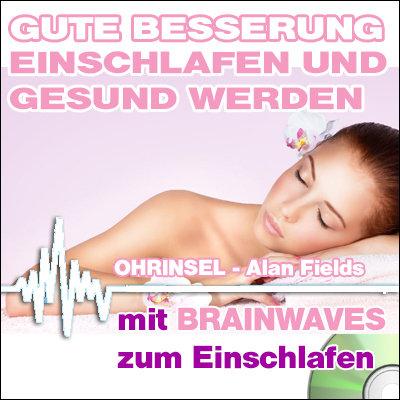 CD BRAINWAVES: Gute Besserung - Einschlafen und gesund werden [zum Einschlafen]
