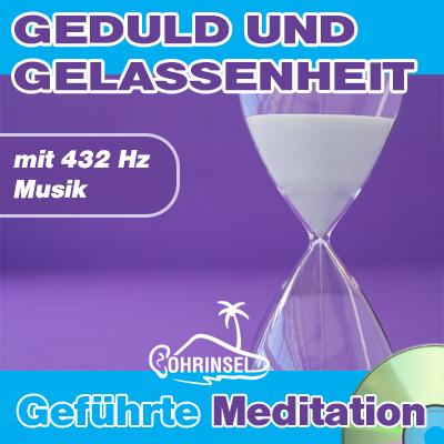 CD Geduld und Gelassenheit - Geführte Meditation zum Entspannen