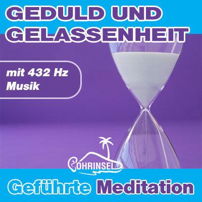MP3 Geduld und Gelassenheit - Geführte Meditation zum Entspannen