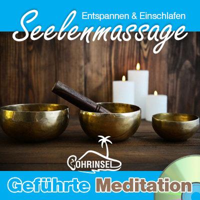 CD Seelenmassage - Meditation zum Entspannen und Einschlafen