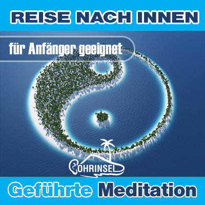 MP3 Reise nach Innen - Geführte Meditation für Achtsamkeit [KOSTENLOSER DOWNLOAD]