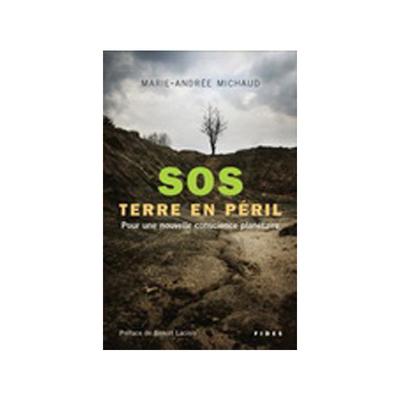 SOS Terre en péril : pour une nouvelle conscience planétaire