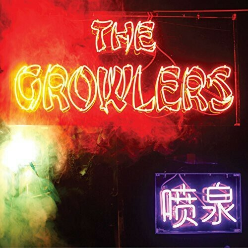 The Growlers / Chinese Fountain