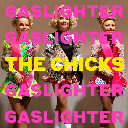 The Chicks / Gaslighter