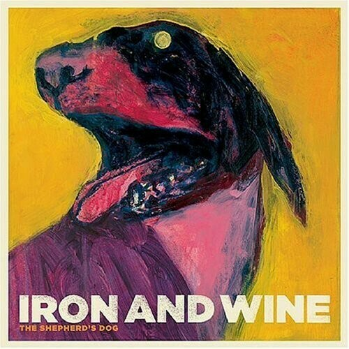 Iron And Wine / The Shepherd's Dog