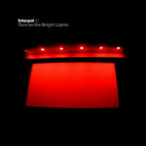 Interpol / Turn on the Bright Lights