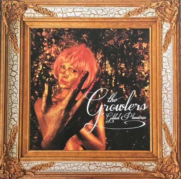 The Growlers / Gilded Pleasures
