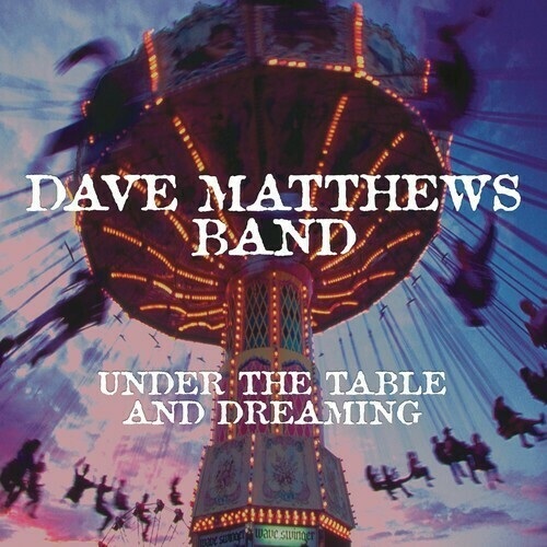 Dave Matthews / Under the Table