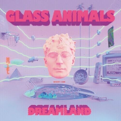 Glass Animals / Dreamland