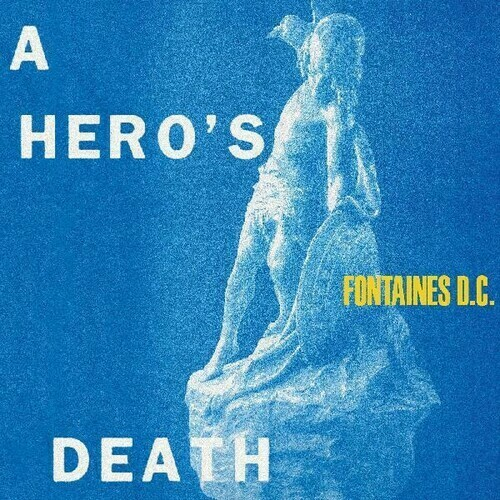 Fontaines D.C. / A Hero's Death