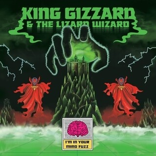 King Gizzard / I'm In Your Mind Fuzz